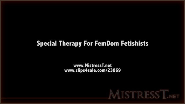 Mistress T - special therapy for femdom fetishists